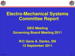 Electro-Mechanical Systems Committee Report  DEO Meeting Governing Board Meeting 2011  R