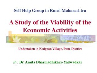 Self Help Group in Rural Maharashtra   A Study of the Viability of the Economic Activities    Undertaken in Kedgaon Vill