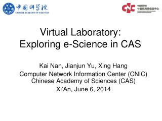 Virtual Laboratory:  Exploring e-Science in CAS