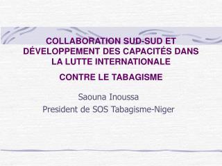 COLLABORATION SUD-SUD ET D VELOPPEMENT DES CAPACIT S DANS LA LUTTE INTERNATIONALE  CONTRE LE TABAGISME