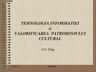 TEHNOLOGIA INFORMATIEI  si  VALORIFICAREA  PATRIMONIULUI CULTURAL