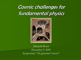 Cosmic challenges for fundamental physics