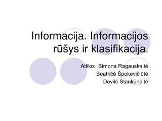 Informacija. Informacijos ru ys ir klasifikacija.