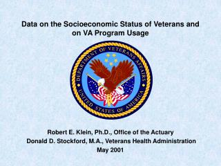 Data on the Socioeconomic Status of Veterans and  on VA Program Usage