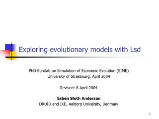 Exploring evolutionary models with Lsd