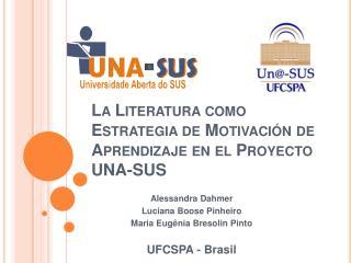 La Literatura como Estrategia de Motivaci n de Aprendizaje en el Proyecto UNA-SUS