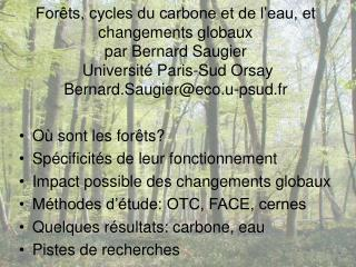 For ts, cycles du carbone et de l eau, et changements globaux par Bernard Saugier  Universit  Paris-Sud Orsay Bernard.Sa