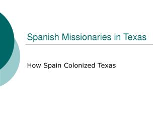 Spanish Missionaries in Texas