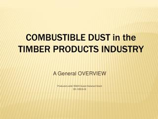 COMBUSTIBLE DUST in the TIMBER PRODUCTS INDUSTRY