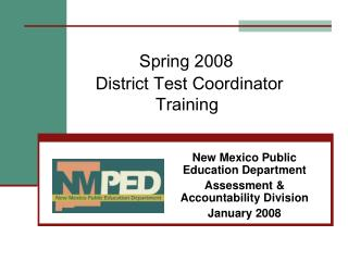 Spring 2008      District Test Coordinator     Training