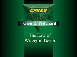Glen R. Pritchard   The Law of  Wrongful Death