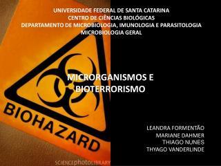 UNIVERSIDADE FEDERAL DE SANTA CATARINA CENTRO DE CI NCIAS BIOL GICAS DEPARTAMENTO DE MICROBIOLOGIA, IMUNOLOGIA E PARASIT