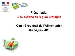 Pr sentation Des actions en r gion Bretagne  Comit  r gional de l Alimentation Du 24 juin 2011