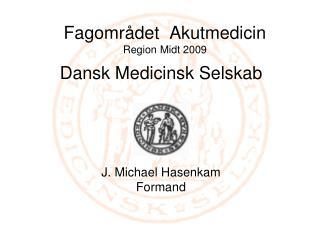 Fagomr det  Akutmedicin Region Midt 2009
