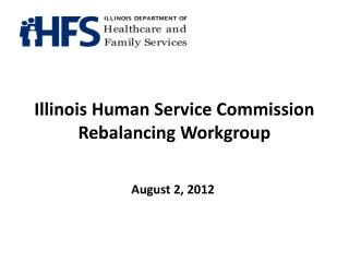 Illinois Human Service Commission Rebalancing Workgroup