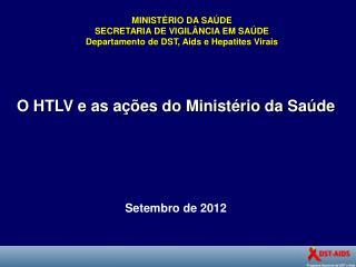 MINIST RIO DA SA DE SECRETARIA DE VIGIL NCIA EM SA DE Departamento de DST, Aids e Hepatites Virais