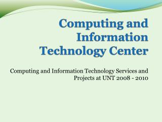Computing and Information Technology Center