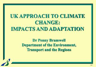 UK APPROACH TO CLIMATE CHANGE: IMPACTS AND ADAPTATION