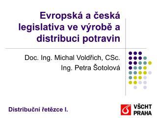 Evropsk  a cesk  legislativa ve v robe a distribuci potravin
