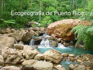 Ecogeograf a de Puerto Rico