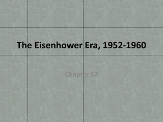 The Eisenhower Era, 1952-1960