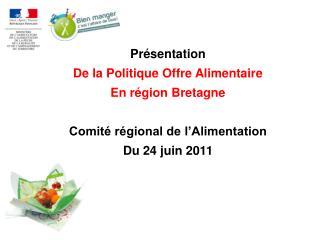 Pr sentation De la Politique Offre Alimentaire En r gion Bretagne  Comit  r gional de l Alimentation Du 24 juin 2011