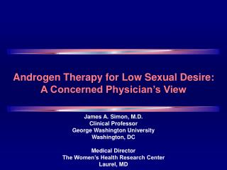 Androgen Therapy for Low Sexual Desire:  A Concerned Physician s View