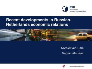 Recent developments in Russian-Netherlands economic relations