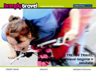 TRENDY TRAVEL svarbiausi renginiai ir rezultatai