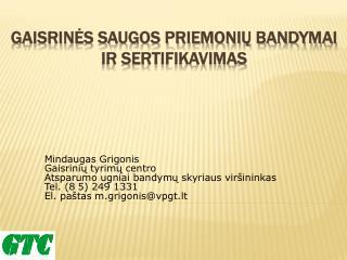 Gaisrines saugos priemoniu bandymai ir sertifikavimas