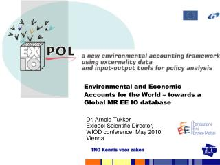 Environmental and Economic Accounts for the World   towards a Global MR EE IO database