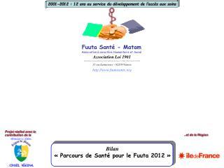 Bilan    Parcours de Sant  pour le Fuuta 2012