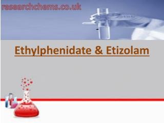 Ethylphenidate & Etizolam