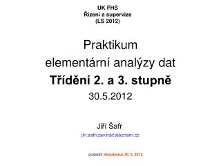 Praktikum  element rn  anal zy dat Tr den  2. a 3. stupne  30.5.2012