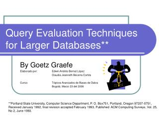 Query Evaluation Techniques for Larger Databases