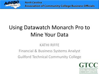 Using Datawatch Monarch Pro to Mine Your Data