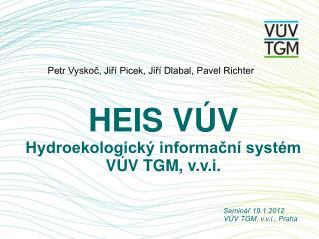 HEIS V V Hydroekologick  informacn  syst m V V TGM, v.v.i.