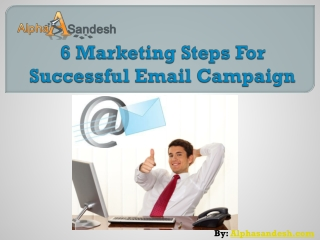 6 Marketing Steps For Successful Email Campaign