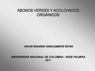 ABONOS VERDES Y ACOLCHADOS ORG NICOS