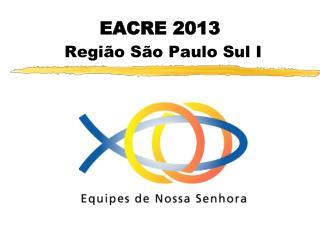 EACRE 2013  Regi o S o Paulo Sul I