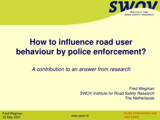 How to influence road user behaviour by police enforcement