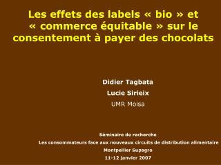 Les effets des labels   bio   et   commerce  quitable   sur le consentement   payer des chocolats