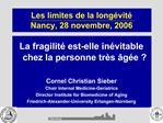 Les limites de la long vit  Nancy, 28 novembre, 2006