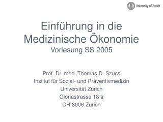 Einf hrung in die Medizinische  konomie Vorlesung SS 2005