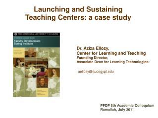 Dr. Aziza Ellozy,  Center for Learning and Teaching Founding Director, Associate Dean for Learning Technologies