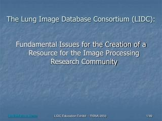 The Lung Image Database Consortium LIDC: