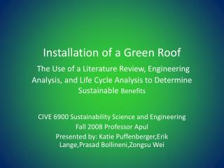 Installation of a Green Roof  The Use of a Literature Review, Engineering Analysis, and Life Cycle Analysis to Determine
