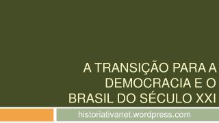 A transi  o para a democracia e o Brasil do s culo XXI