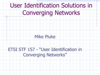 User Identification Solutions in Converging Networks