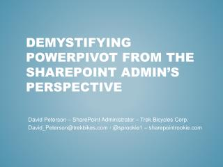 Demystifying PowerPivot from the SharePoint Admin s Perspective